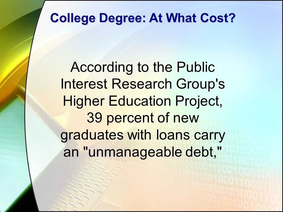 College Degree: At What Cost.