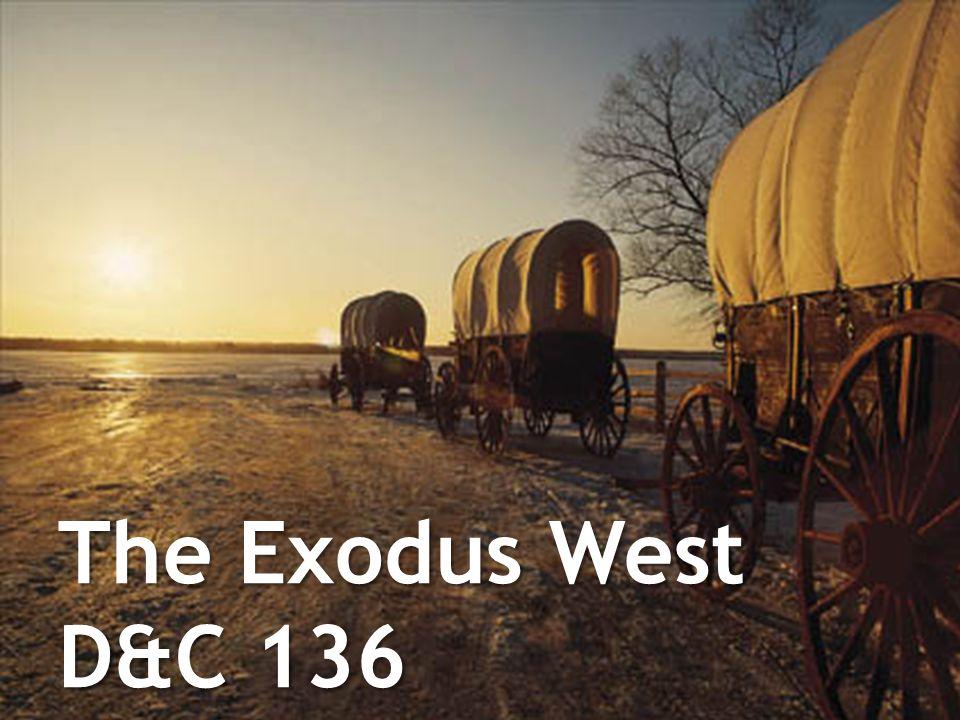 The Exodus West D&C 136