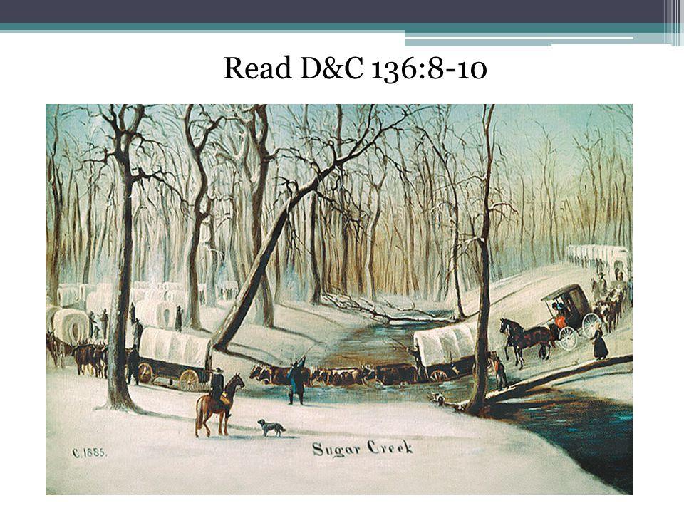 Read D&C 136:8-10