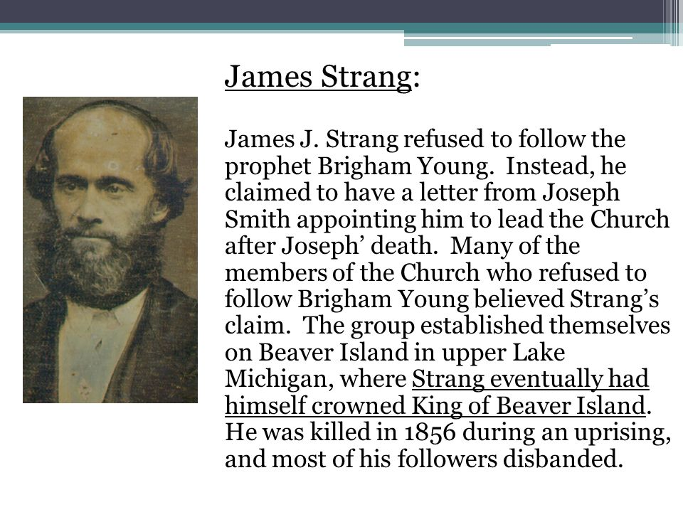 James Strang: James J. Strang refused to follow the prophet Brigham Young.