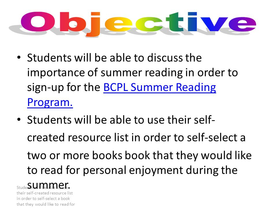 Students will be able to use their self-created resource list in order to self-select a book that they would like to read for personal enjoyment.