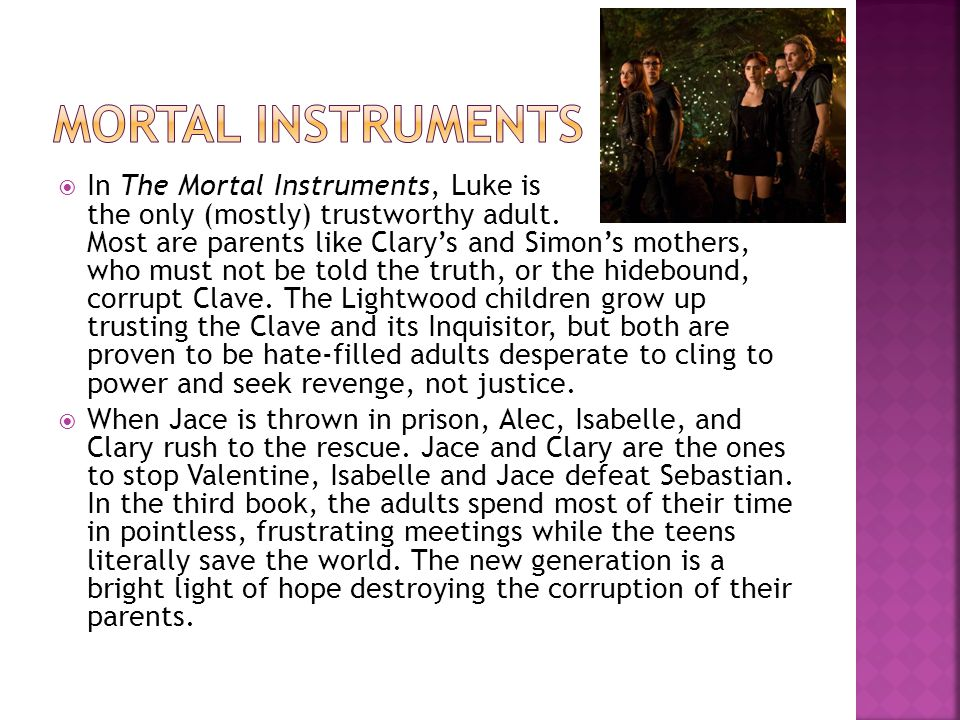  In The Mortal Instruments, Luke is the only (mostly) trustworthy adult.