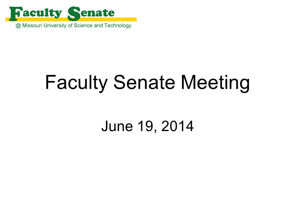 Faculty Senate Meeting June 19, 2014