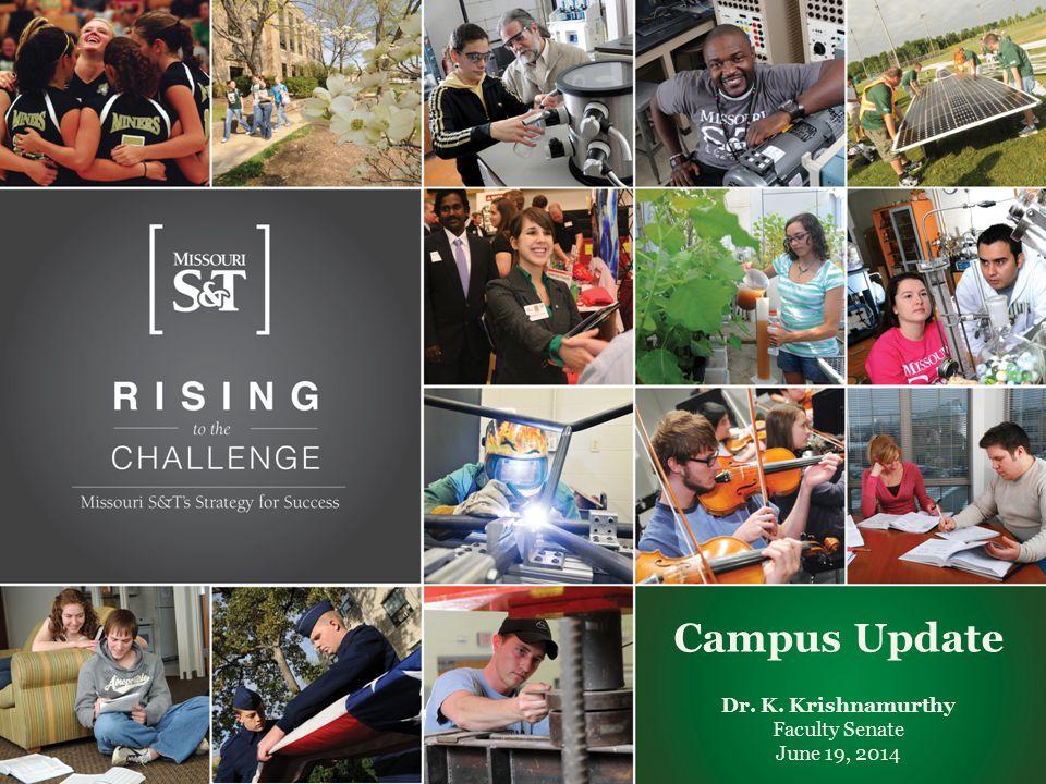 Campus Update Dr. K. Krishnamurthy Faculty Senate June 19, 2014