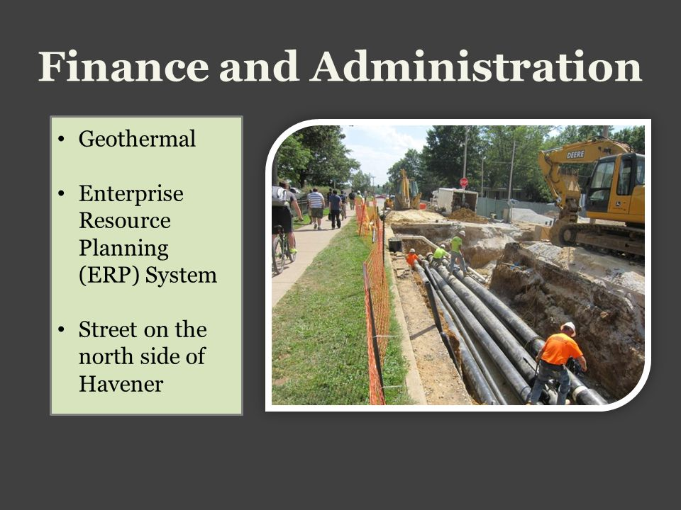 Finance and Administration Geothermal Enterprise Resource Planning (ERP) System Street on the north side of Havener