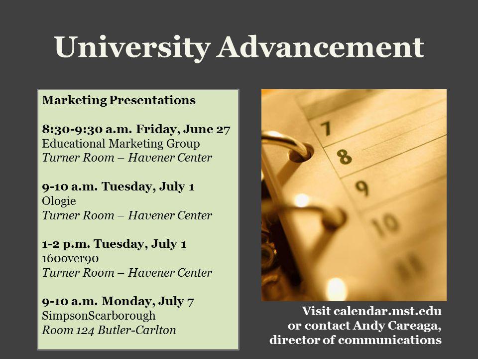 University Advancement Marketing Presentations 8:30-9:30 a.m.
