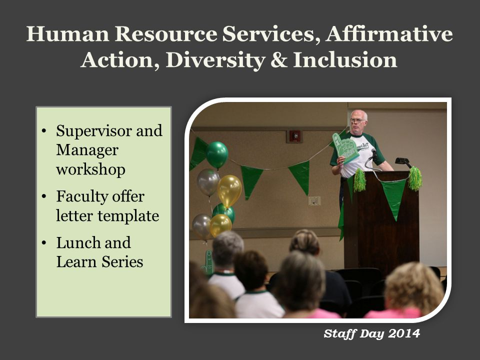 Human Resource Services, Affirmative Action, Diversity & Inclusion Supervisor and Manager workshop Faculty offer letter template Lunch and Learn Series Staff Day 2014