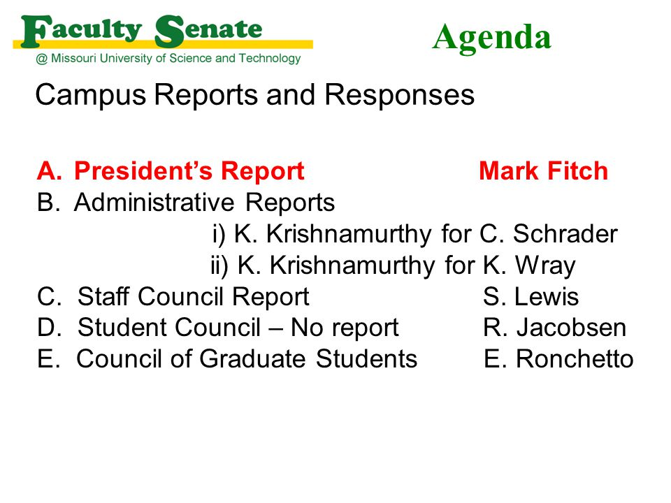 Agenda Campus Reports and Responses A.President's Report Mark Fitch B.Administrative Reports i) K.