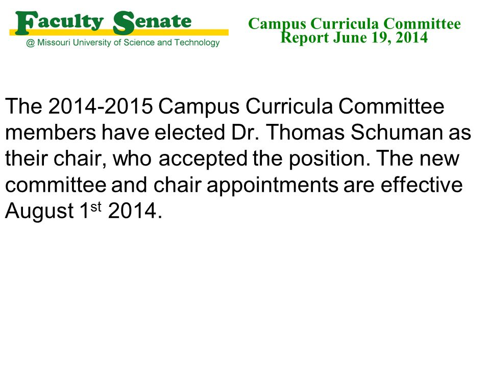 The 2014-2015 Campus Curricula Committee members have elected Dr.