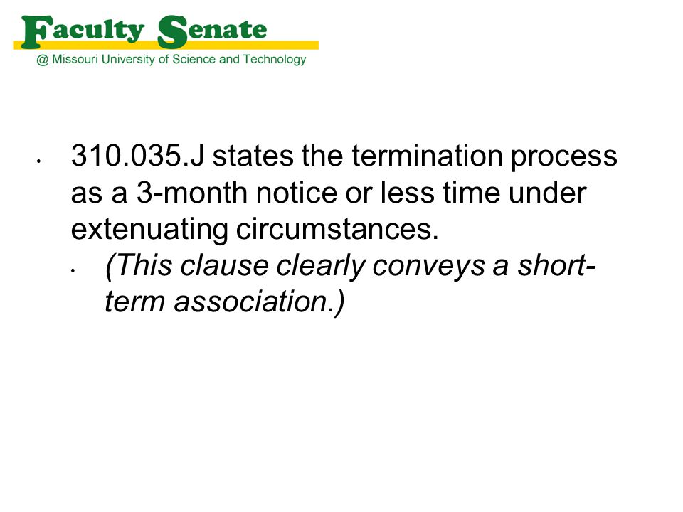 310.035.J states the termination process as a 3-month notice or less time under extenuating circumstances.