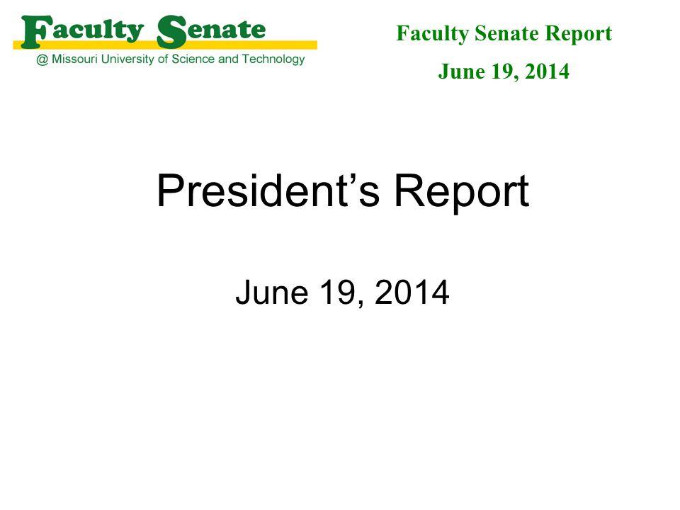 President's Report June 19, 2014 Faculty Senate Report June 19, 2014