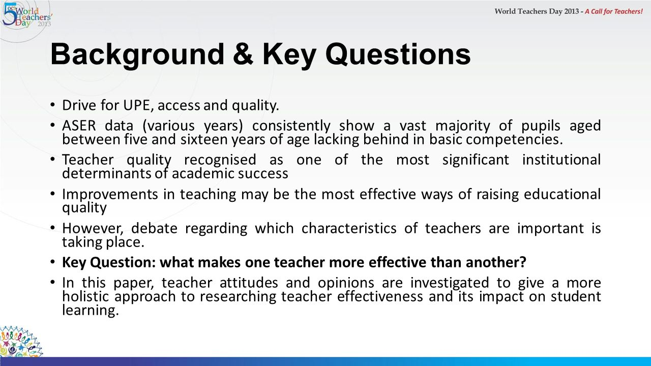 Background & Key Questions Drive for UPE, access and quality.