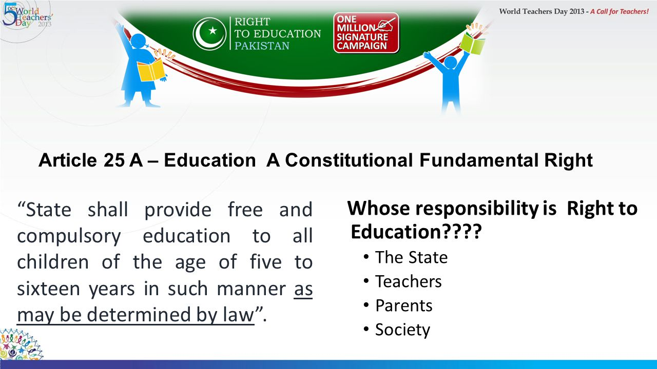 Article 25 A – Education A Constitutional Fundamental Right Whose responsibility is Right to Education???.