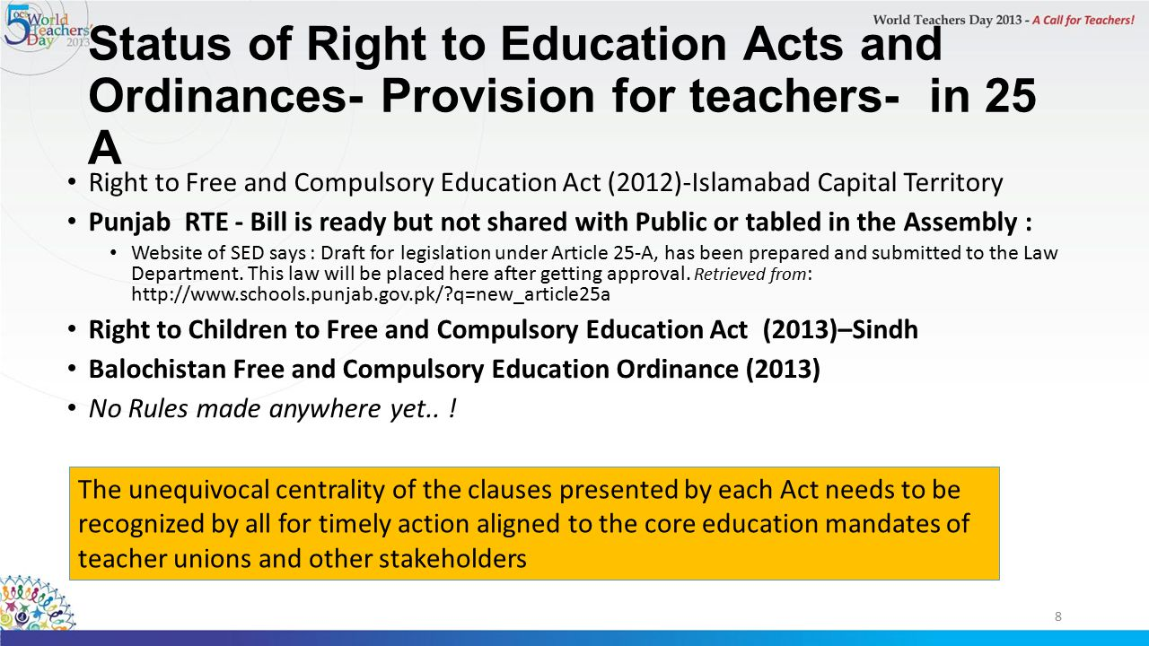 Status of Right to Education Acts and Ordinances- Provision for teachers- in 25 A Right to Free and Compulsory Education Act (2012)-Islamabad Capital Territory Punjab RTE - Bill is ready but not shared with Public or tabled in the Assembly : Website of SED says : Draft for legislation under Article 25-A, has been prepared and submitted to the Law Department.