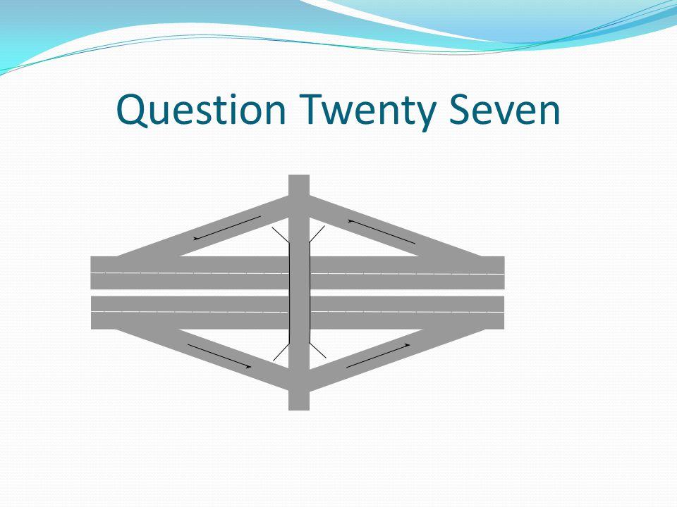 Question Twenty Seven