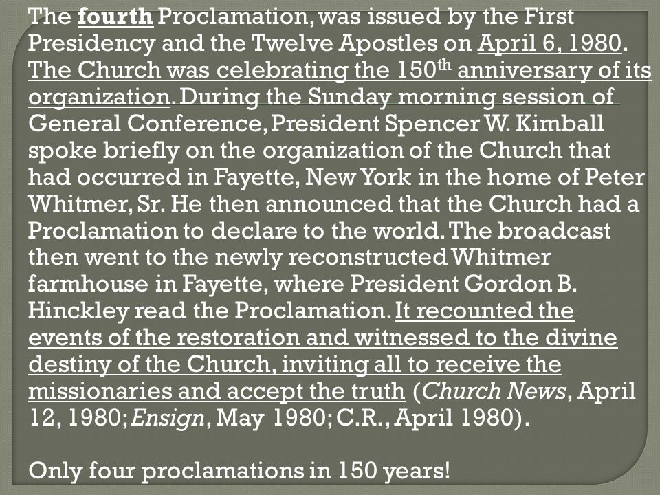 The fourth Proclamation, was issued by the First Presidency and the Twelve Apostles on April 6, 1980.