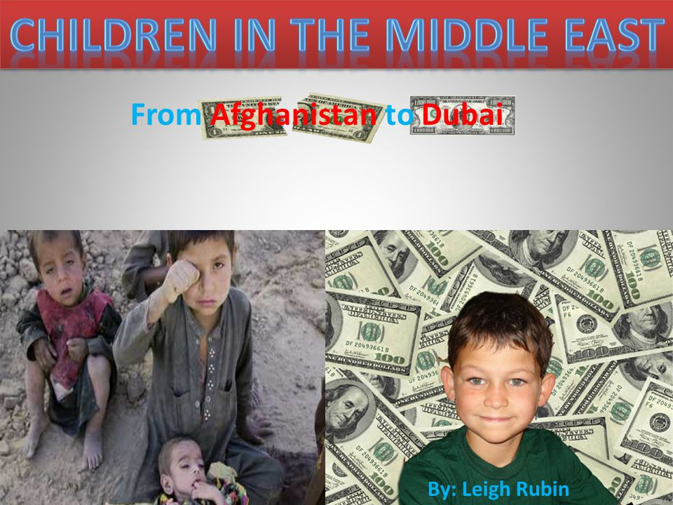 From Afghanistan to Dubai By: Leigh Rubin