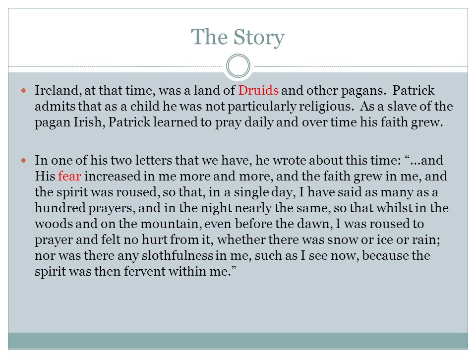 The Story Ireland, at that time, was a land of Druids and other pagans.