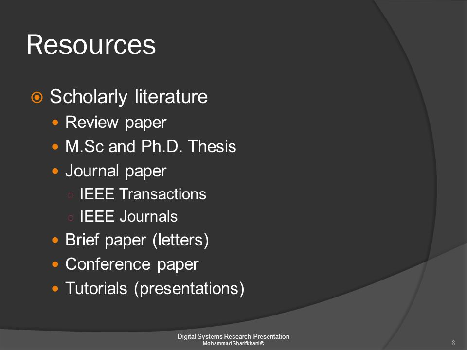 Resources  The chronology of publication Digital Systems Research Presentation Mohammad Sharifkhani © 9