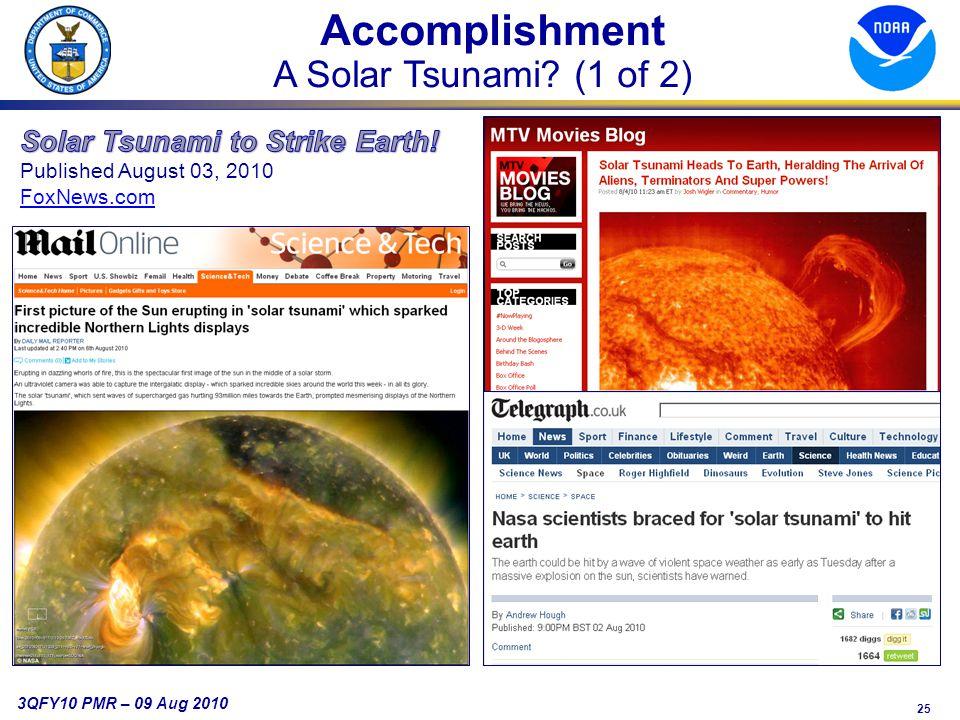 25 3QFY10 PMR – 09 Aug 2010 Accomplishment A Solar Tsunami (1 of 2)