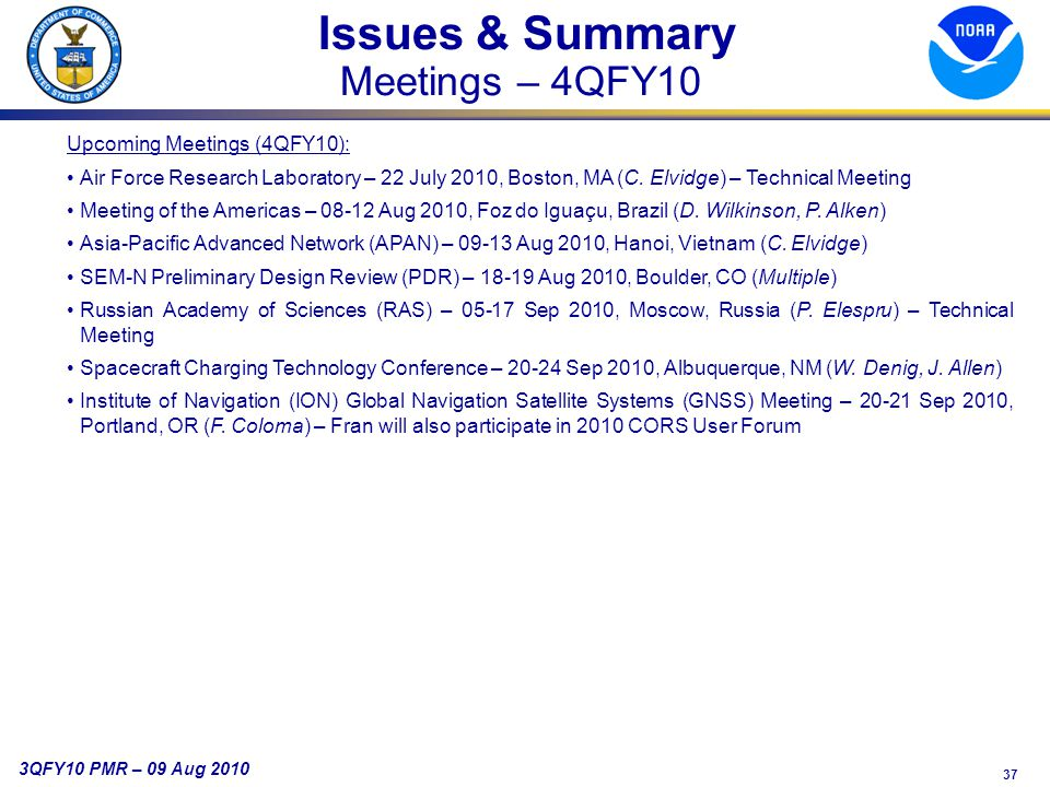 37 3QFY10 PMR – 09 Aug 2010 Issues & Summary Meetings – 4QFY10 Upcoming Meetings (4QFY10): Air Force Research Laboratory – 22 July 2010, Boston, MA (C.