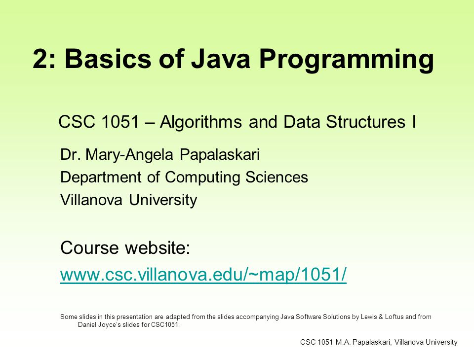 Some slides added to this presentation for discussion of algorithms CSC 1051 M.A.