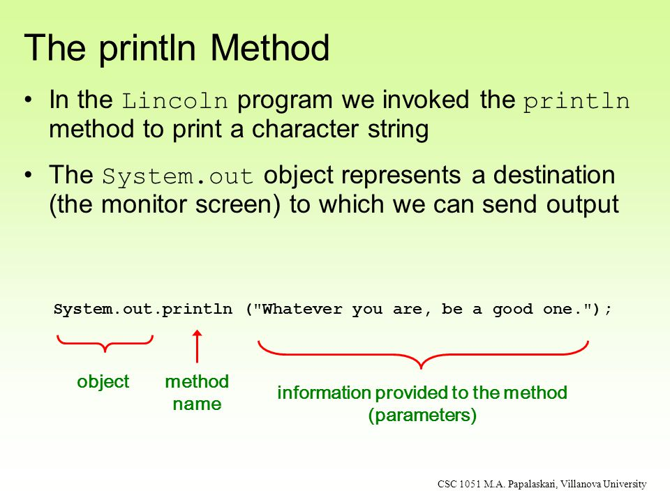 The print Method The System.out object has another method: print is similar to the println except that it does not advance to the next line Example: Countdown.java Countdown.java CSC 1051 M.A.