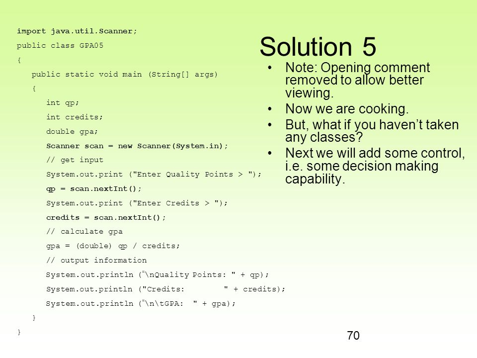 70 Solution 5 Note: Opening comment removed to allow better viewing. Now we are cooking. But, what if you haven't taken any classes? Next we will add