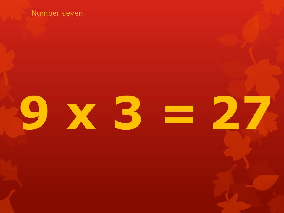 9 x 10= 90 Number twenty eight