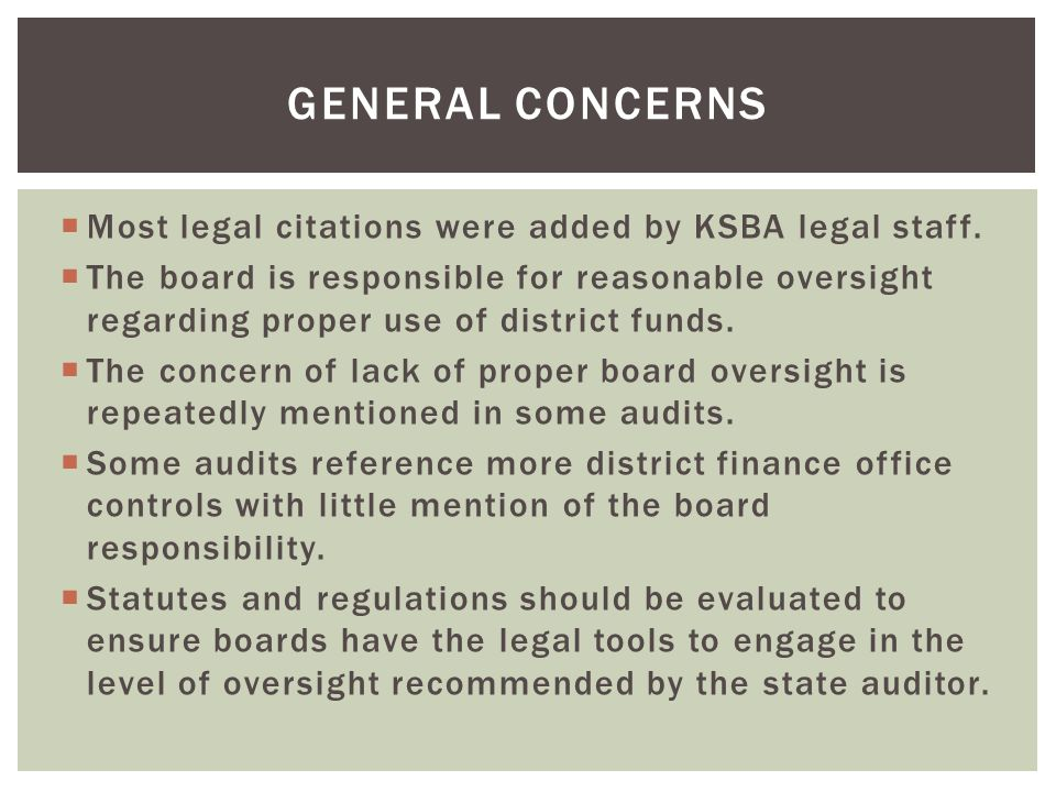  Most legal citations were added by KSBA legal staff.  The board is responsible for reasonable oversight regarding proper use of district funds.  T