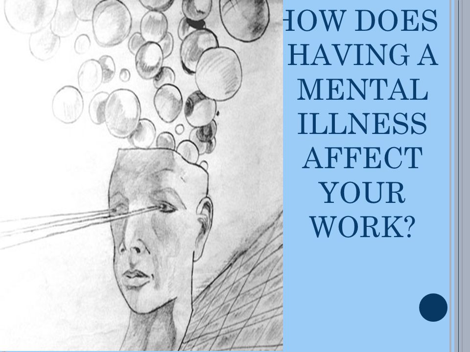 R EFERENCES Mancuso, L.L (2007) How does mental illness affect my work performance? Available http://www.bu.edu/cpr/jobschool/functemp.htm 24 June 2011 http://www.bu.edu/cpr/jobschool/functemp.htm Prevention Of Mental Disorders (2004) Available: www.who.int/mental_health/evidence/en/pr evention_of_mental_disorders_sr.pdf 27/6/2011 www.who.int/mental_health/evidence/en/pr evention_of_mental_disorders_sr.pdf