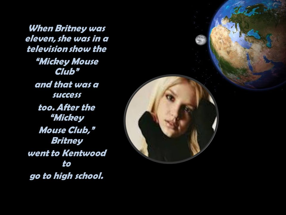 After high school, Britney started working on her first album Baby One More Time. She recorded it when she was sixteen.