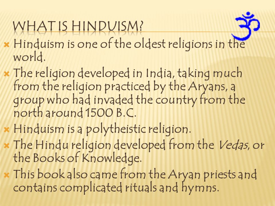  Sanskrit – this was the language of the Aryans.