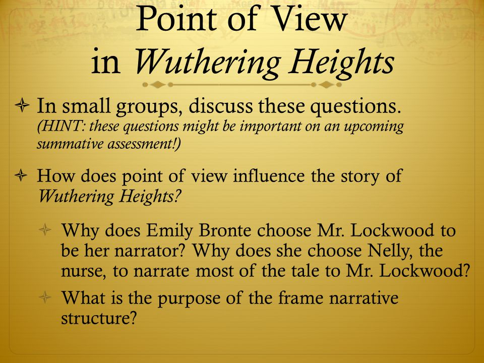 Point of View in Wuthering Heights  In small groups, discuss these questions.