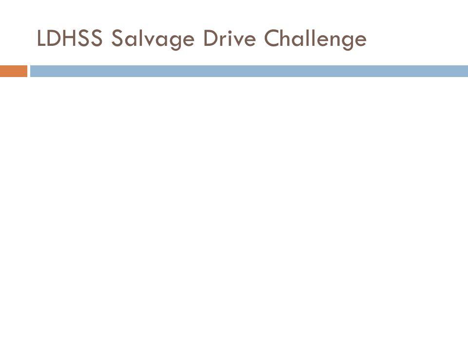 LDHSS Salvage Drive Challenge