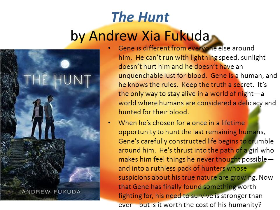 The Hunt by Andrew Xia Fukuda Gene is different from everyone else around him.
