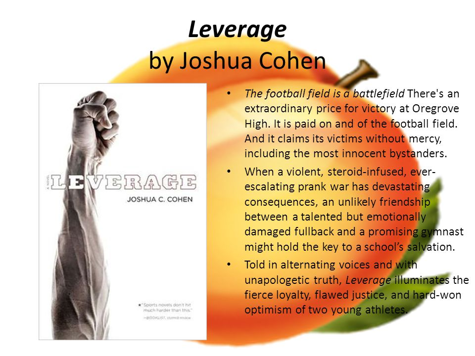 Leverage by Joshua Cohen The football field is a battlefield There s an extraordinary price for victory at Oregrove High.