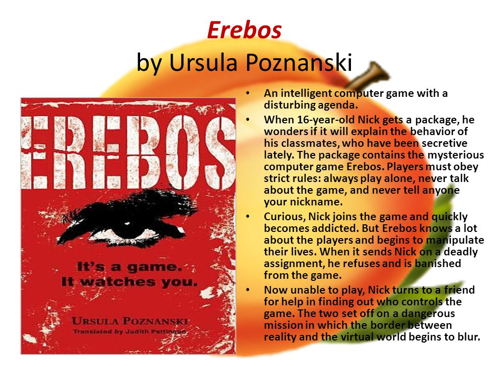 Erebos by Ursula Poznanski An intelligent computer game with a disturbing agenda.