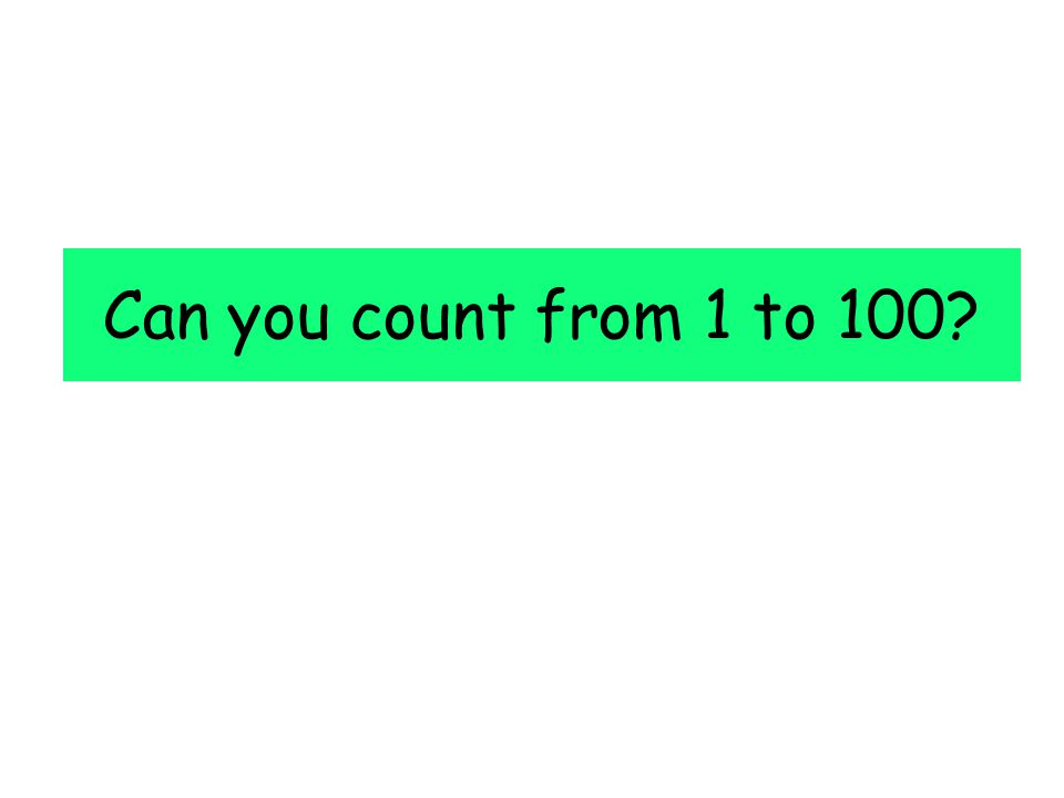 Can you count from 1 to 100