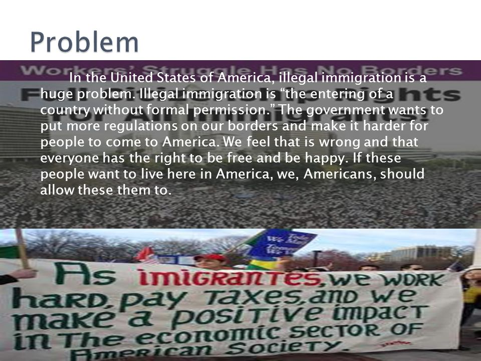 In the United States of America, illegal immigration is a huge problem.