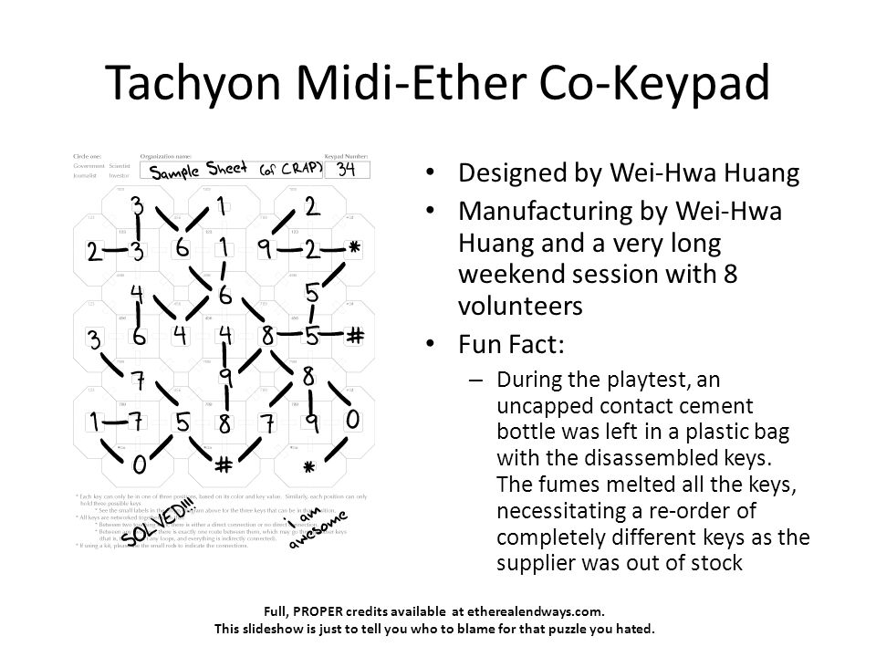 Full, PROPER credits available at etherealendways.com. This slideshow is just to tell you who to blame for that puzzle you hated. Tachyon Midi-Ether C