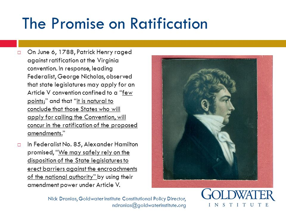The Promise on Ratification  On June 6, 1788, Patrick Henry raged against ratification at the Virginia convention.
