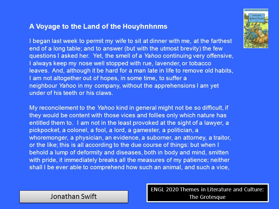ENGL 2020 Themes in Literature and Culture: The Grotesque Jonathan Swift A Voyage to the Land of the Houyhnhnms could tally together.