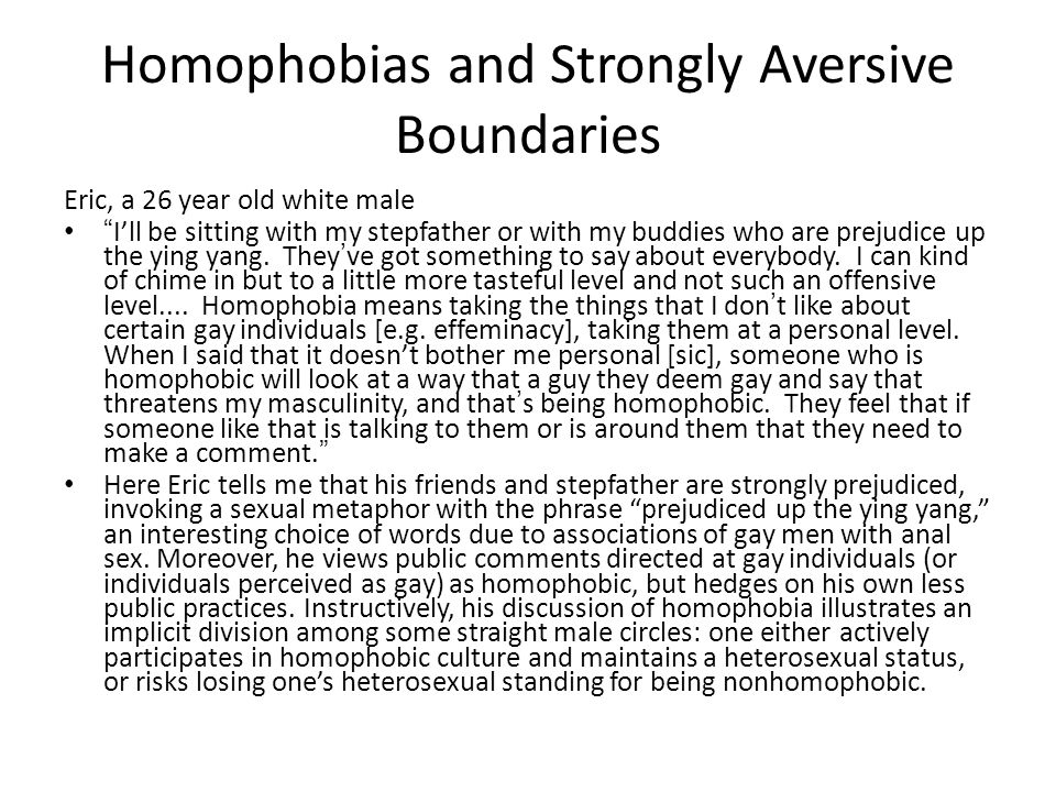 """Homophobias and Strongly Aversive Boundaries Eric, a 26 year old white male """"I'll be sitting with my stepfather or with my buddies who are prejudice u"""