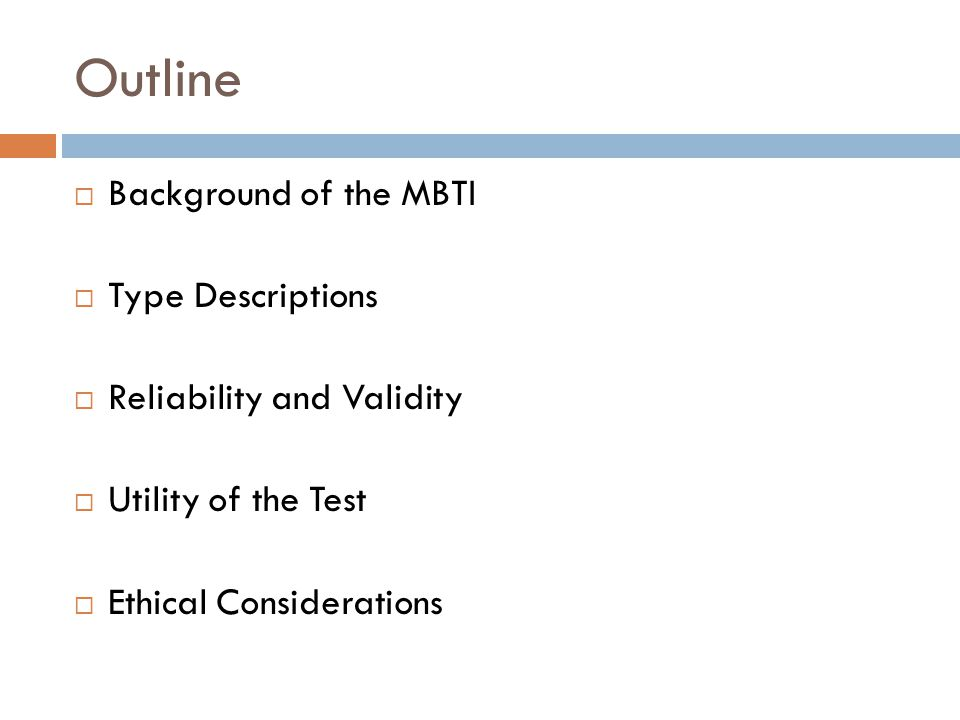 Background  The MBTI instrument  Based on Jung s ideas about perception and judgment, and the attitudes in which these are used in different types of people.
