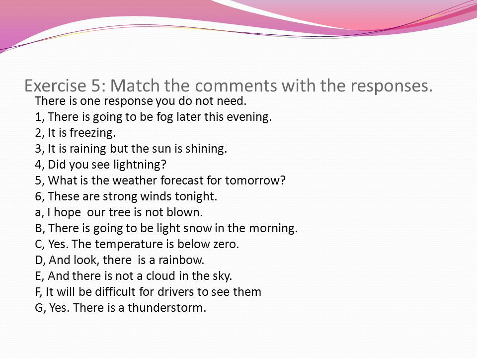 Exercise 5: Match the comments with the responses.