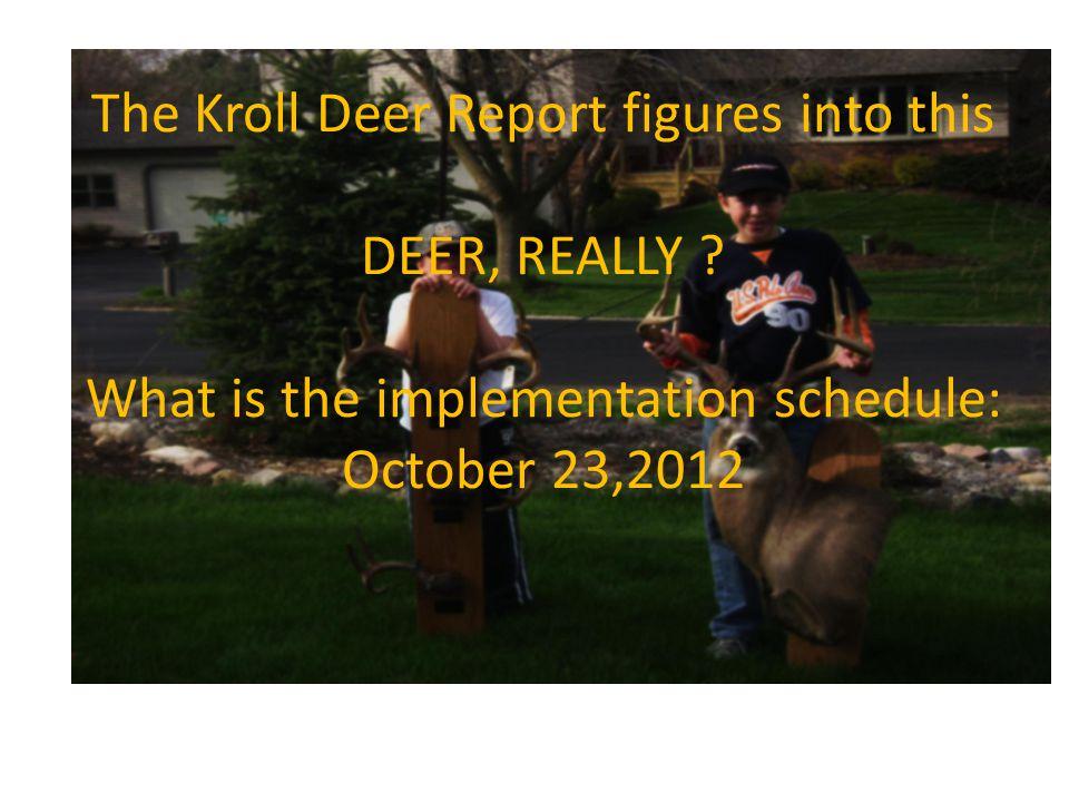The Kroll Deer Report figures into this DEER, REALLY .