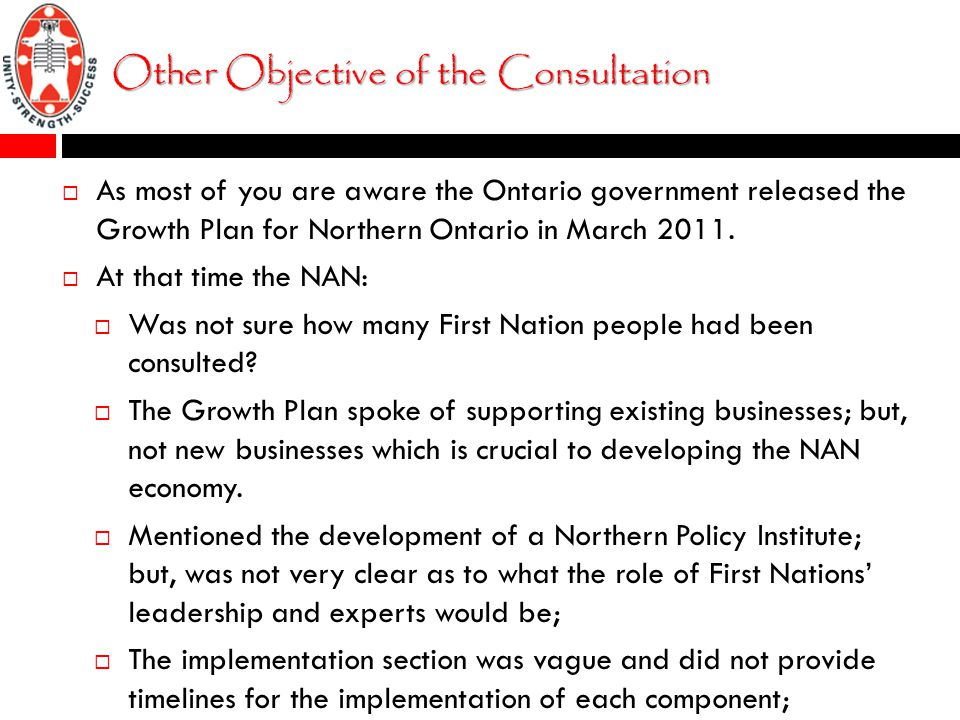 Other Objective of the Consultation  As most of you are aware the Ontario government released the Growth Plan for Northern Ontario in March 2011.