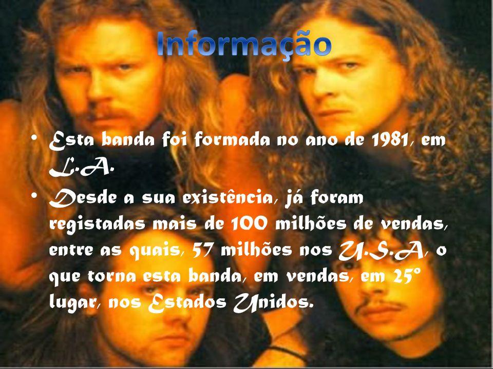 Esta banda foi formada no ano de 1981, em L.A.