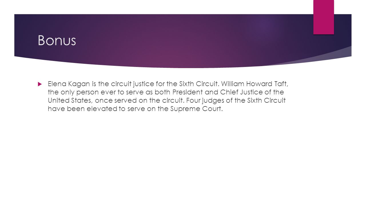 Bonus  Elena Kagan is the circuit justice for the Sixth Circuit.